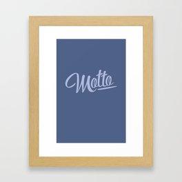 Motto - Week 1 Framed Art Print