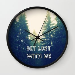 Get lost with me Wall Clock
