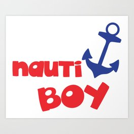 Nauti Boy, Boat Anchor, Nautical - Red Blue Art Print