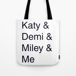 Katy, Demi, Miley Crew Tote Bag
