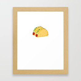 I'd Trade My Sister For a Taco! Funny Framed Art Print