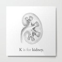 K is for kidney Metal Print