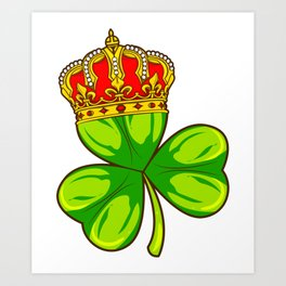 King of St Patrick's Day | Queen of St. Patrick's Day Tee Art Print