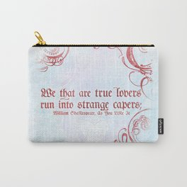 Strange Capers - Shakespeare Love Quote Art Carry-All Pouch