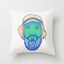 I'm Saying Throw Pillow