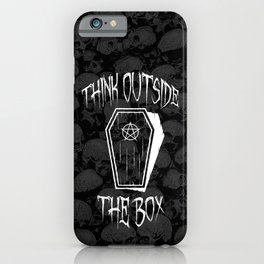 Think Outside The Box Goth Coffin Humour iPhone Case