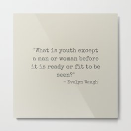 Evelyn Waugh on Youth Metal Print