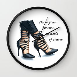 Chase your dreams in heels Wall Clock