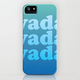 Yada Yada Yada iPhone Case