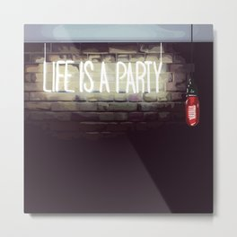 Life is a Party Metal Print