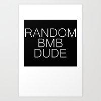 RANDOM BMB DUDE Art Print