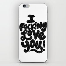 I f'ing love you iPhone Skin