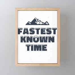 Fastest Known Time Framed Mini Art Print