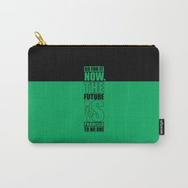 Lab No. 4 - Go For It Now The Future Is Promised To No One Gym Motivational Quotes Poster Carry-All Pouch
