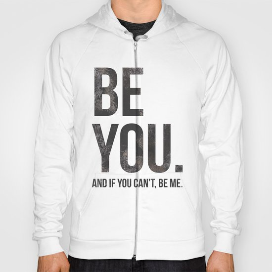Be You... Hoody