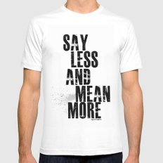 Say Less and Mean MORE MEDIUM White Mens Fitted Tee