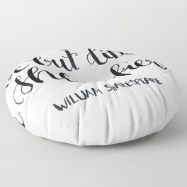 """though she be but little, she s fierce."" William Shakespeare Floor Pillow"