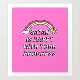 Satan is Happy with your Progress Art Print