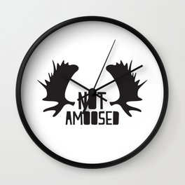 Not Amoosed Wall Clock