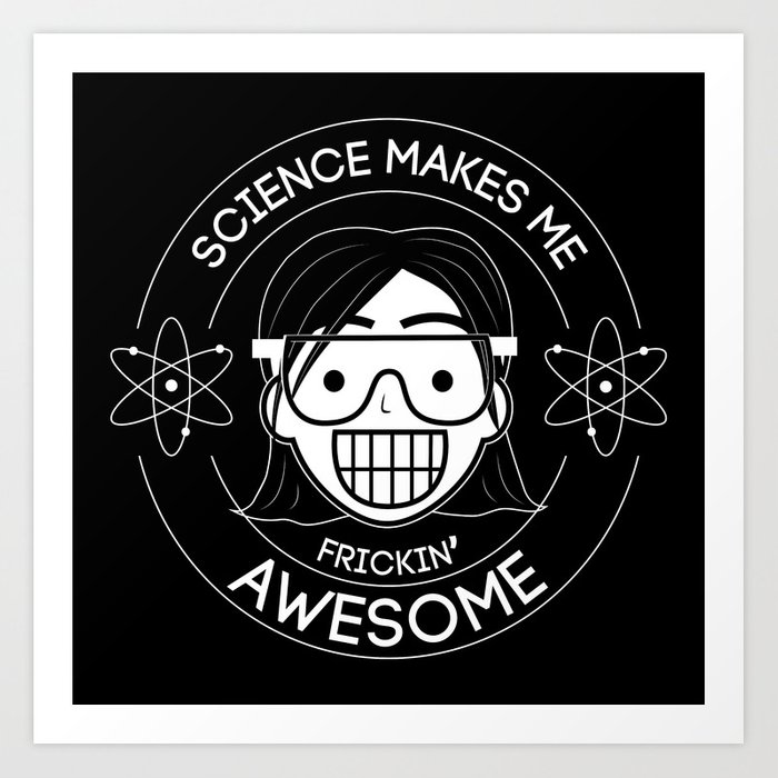 Frickin Awesome- Science Girl Art Print