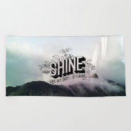 Rise and Shine and get shit done Beach Towel