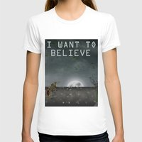 i want to believe T-shirts featuring I Want To Believe by Conceptualized