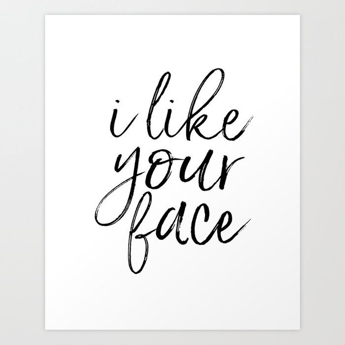 Printable Art Love Sign I Like Your Face Valentines Day Decor Gift