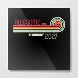 February 2027 Birthday Years Old Metal Print