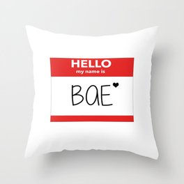 Hello My Name is Bae Throw Pillow
