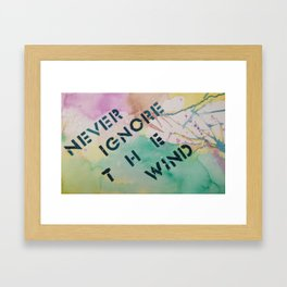 Never Ignore the Wind Framed Art Print