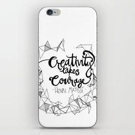 Creativity Takes Courage iPhone Skin