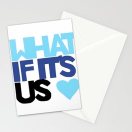 What If It's Us Stationery Cards