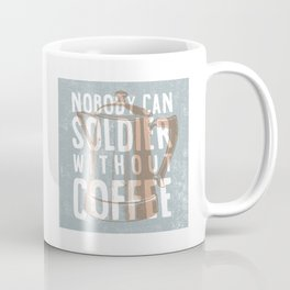 Nobody Can Soldier Without Coffee Coffee Mug