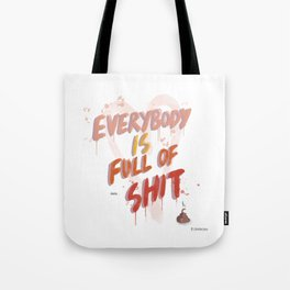 Everybody is full of Shit Tote Bag