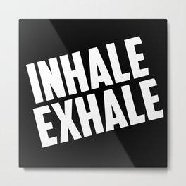 Inhale - Exhale Metal Print