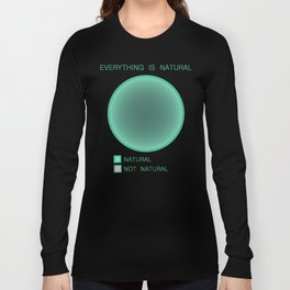 Everything is Natural Long Sleeve T-shirt