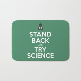 """""""Stand Back and Try Science"""" Bath Mat"""