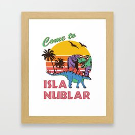 Come to Isla Nublar Funny Dinosaur T Rex Humor Holiday Framed Art Print
