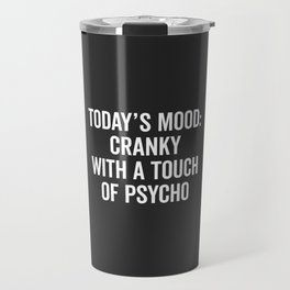 Cranky & Psycho Funny Quote Travel Mug