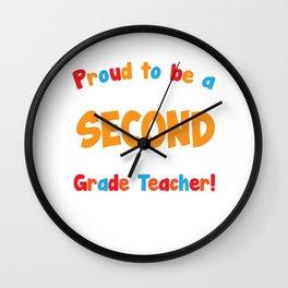 Proud to be a Second Grade Teacher Educator T-Shirt Wall Clock
