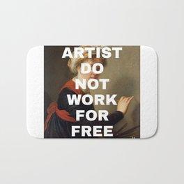 ARTIST DO NOT WORK FOR FREE Bath Mat