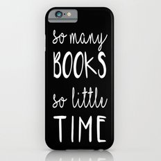 so many books, so little time Slim Case iPhone 6s
