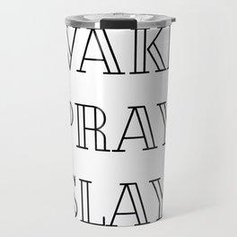 Wake.Pray.Slay Travel Mug