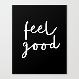 Feel Good black and white contemporary minimalism typography design home wall decor bedroom Canvas Print