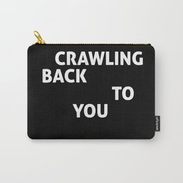 Crawling Back To You Carry-All Pouch