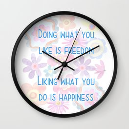 Liking What You Do Is Happiness Wall Clock