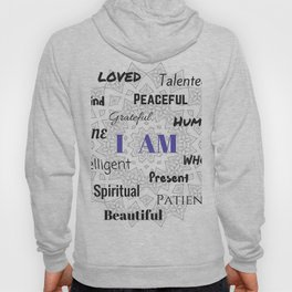 I AM... Positive Affirmation Hoody