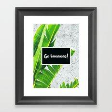 Go BANANAS  Framed Art Print