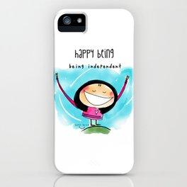 Being Independent iPhone Case