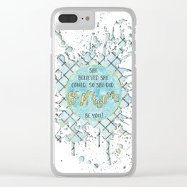 Text Art SHE BELIEVED   cyan/white splashes Clear iPhone Case